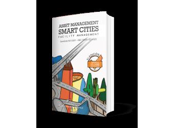 "Asset Management Smart Cities ""Standards ISO 55001 - UNE 178303 - ISO 18480"""