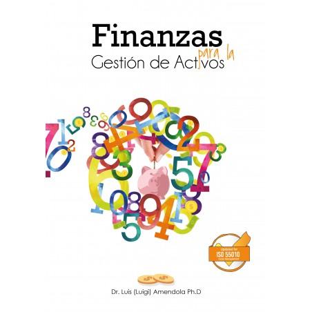 FINANZAS PARA LA GESTIÓN DE ACTIVOS DR. Luis Amendola PhD.